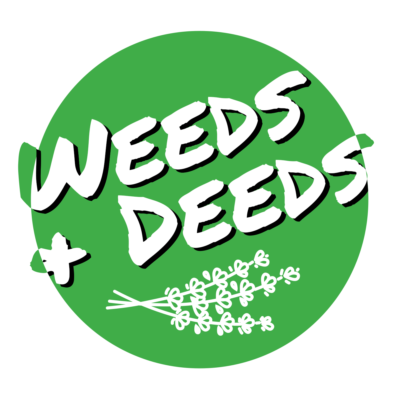 Weeds and Deeds